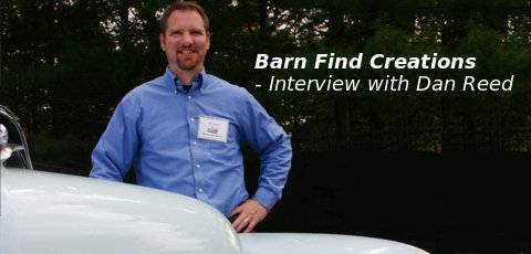 Barn Find Creations - Interview with Dan Reed